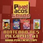 <b>Pixelacos Sound – Nintendo NES Megamix Vol. 1</b>