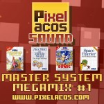 <strong>Pixelacos Sound - Master System Megamix Vol. 1</strong>