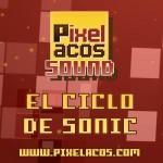 <strong>Pixelacos Sound – El ciclo de Sonic</strong>