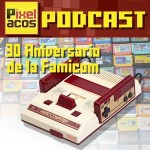 <b>Pixelacos Podcast – Programa 4 – 30 aniversario de la Famico...</b>
