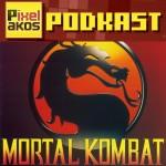 <b>Pixelacos Podcast – Programa 5 – Saga Mortal Kombat</b>