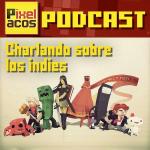 <strong>Pixelacos Podcast – Programa 6 – Charlando sobre los indies</strong>