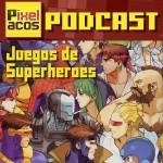<strong>Pixelacos Podcast – Programa 9 – Juegos de Superhéroes</strong>