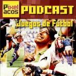 <strong>Pixelacos Podcast - Programa 12 - Especial Juegos de Fútbol</strong>