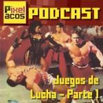 <strong>Pixelacos Podcast – Programa 17 – Juegos de Lucha (Parte 1)</strong>