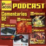 <strong>Pixelacos Podcast – Comentarios 02</strong>
